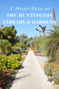 Huntington Garden 5 Must Sees | SET on Life